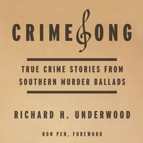 CrimeSong: True Stories from Southern Murder Ballads