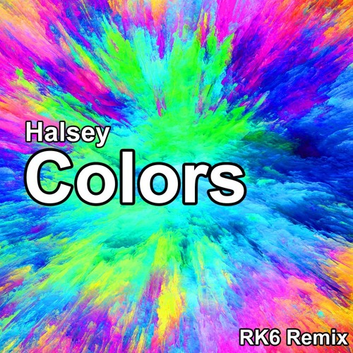 Hals3y - C0lors (RK6 Remix)