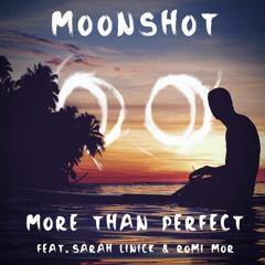 Moonshot - More Than Perfect (feat. Sarah Linick & Romi Mor)