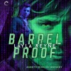 Agents Irish and Whiskey, Book 3: Barrel Proof by Layla Reyne