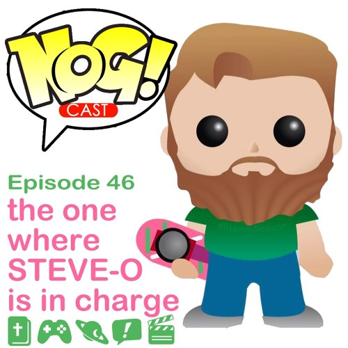 Episode 46 // The One Where Steve-O Is In Charge