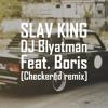 DJ Blyatman - Slav King ft. Boris (Checkerëd remix) Portada del disco