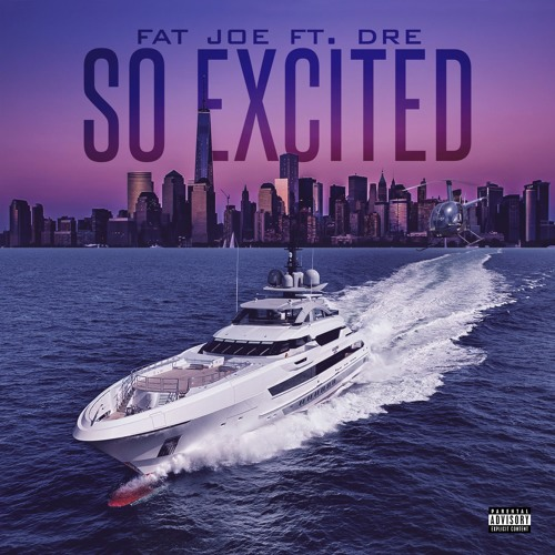 Fat Joe - So Excited (feat. Dre)