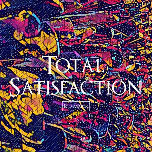 Rio Major - Total Satisfaction
