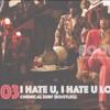 03. I HATE U, I LOVE U (CHEMICAL SURF BOOTLEG)