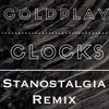 Coldplay - Clocks (Stanostalgia Remix)