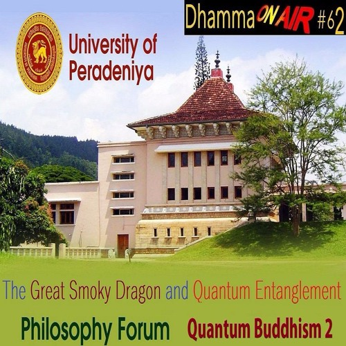 Dhamma On Air #62 Audio: Quantum Buddhism 2