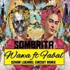 Wawa Ft Fabal - Sombrita (Ozkar Lugarel Circuit Remix) SNNIPET