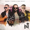 Nacho Ft. Yandel & Bad Bunny - Bailame Remix
