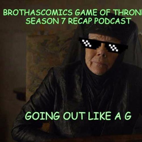GoT Season 7 Episode 3 Going out like a G