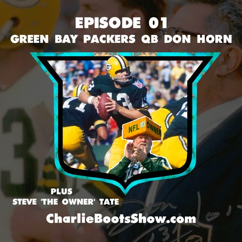 Episode 01 | Packers QB Don Horn & Super Fan Steve 'The Owner' Tate