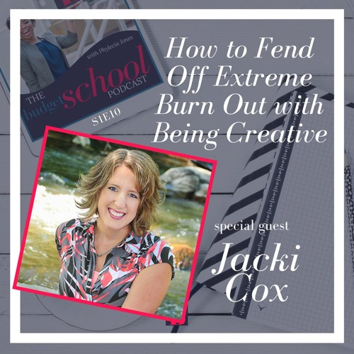 S1E10: How to Fend Off Extreme Burn Out with Creativity w/ Jacki Cox