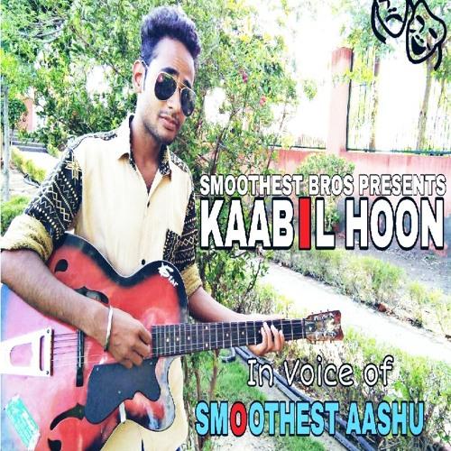 Kaabil Hoon (Smoothest Aashu)