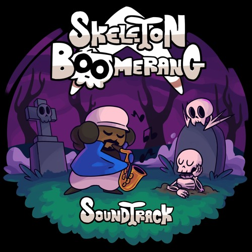 Skeleton Boomerang OST
