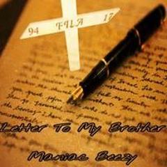 Letter To My Brother X Maniac Beezy Ft Tazz Da Mayor