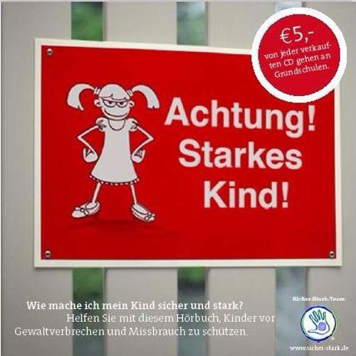 Kinder sicher und stark machen! Das neue Hörbuch Achtung starkes Kind!