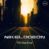 Nikelodeon - Till The End (OUT NOW)