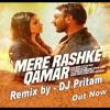 MERE RASHKE QAMAR (DJ PRITAM) 9899298966 - 9871188892
