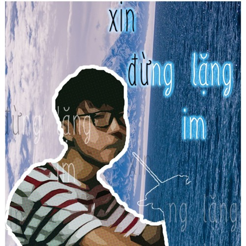 Xin Đừng Lặng Im cover by DANGNG