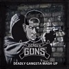 [Free Release] Deadly Guns - Deadly Gangsta Mash-Up