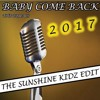 The Equals - Baby Come Back 2017 (The Sunshine Kidz Edit)