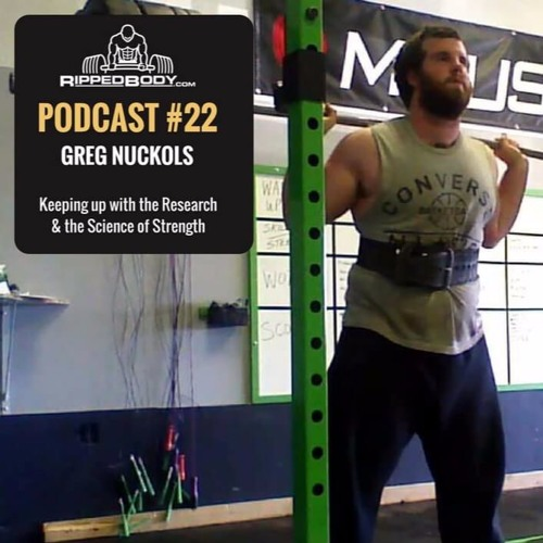 S1E22 Pt1: Greg Nuckols on the Science of Strength