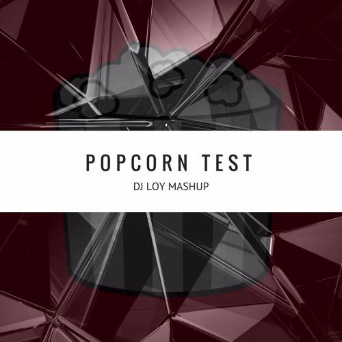 Popcorn Test (Mashup)