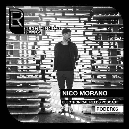 Nico Morano - Electronical Reeds Podcast #06