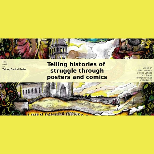 TRR ep. #230 (Aug. 1/2017): Telling histories of struggle through posters and comics