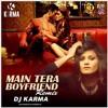 Mein Tera Boyfriend(DJ Karma Remix) - Raabta