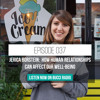 037: How Human Relationships Can Affect Our Well-Being ft. Jerica Borstein