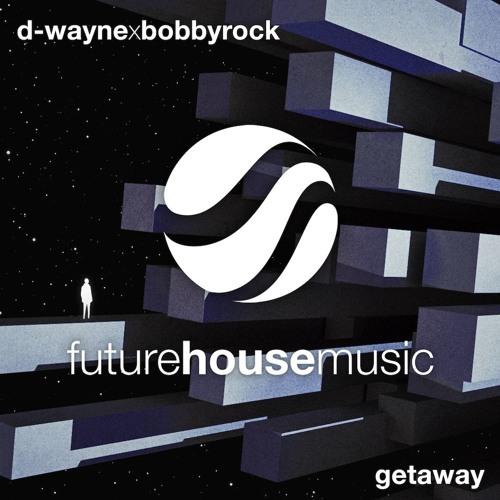 D-wayne & Bobby Rock - Getaway