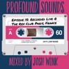 Download Profound Sounds Episode 15. Live @ The Rex Club, Paris Mp3