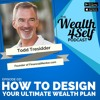 W4S 021   Designing Your Ultimate Wealth Plan with Todd Tresidder