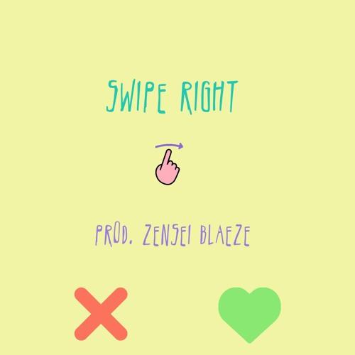Zensei Blaeze - Swipe Right (prod. Zensei Blaeze)