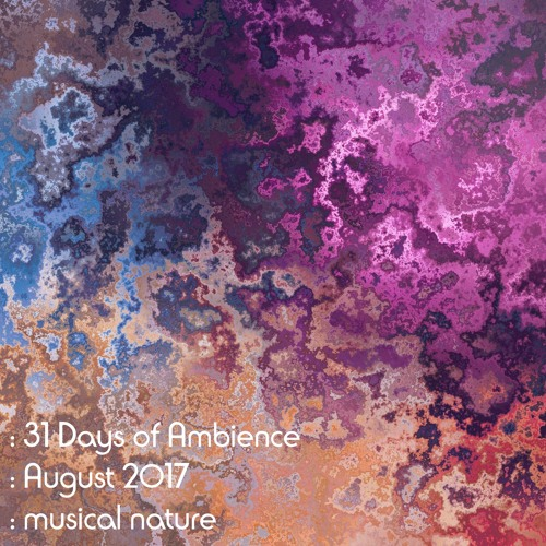 31 Days of Ambience - August 2017