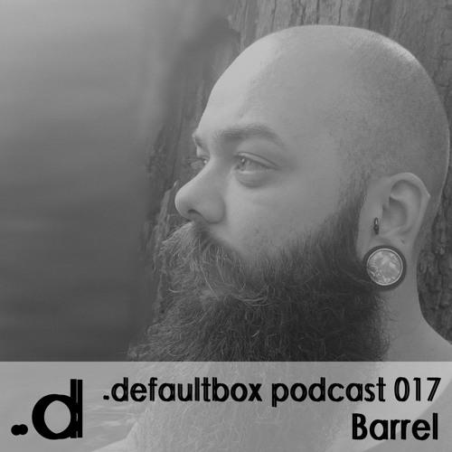 .defaultbox Podcast 017 - Barrel
