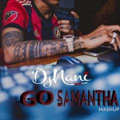 TEKNO GO \ SAMANTHA MASHUP (ig @officialdjnani)