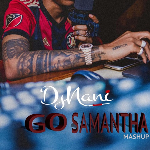 TEKNO GO \ SAMANTHA MASHUP (ig @officialdjnani) by DjNanI on