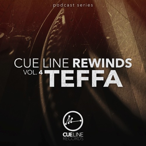 CUE LINE REWINDS - Vol. 4 // Teffa
