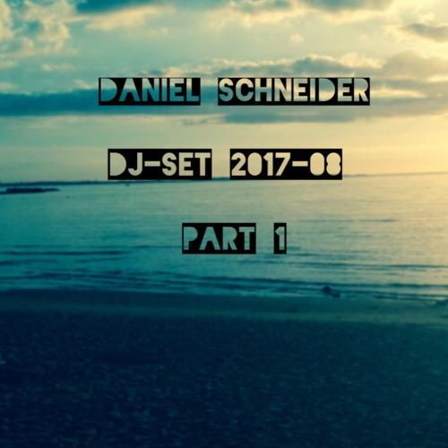 Daniel Schneider - DJ-Set 2017-08 (Part 1)