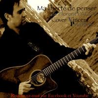 """""""Ma liberté de penser"""" Florent PAGNY - Guitar/voice cover by Vincent Prudhon"""