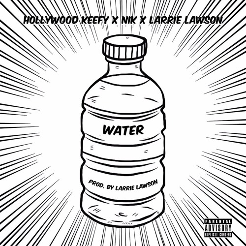 Download Water - Hollywood Keefy x NiK x Larrie Lawson (Prod. By Larrie Lawson)