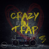 Roundel Sounds - Crazy In Trap Vol 3