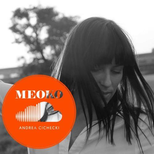 Andrea Cichecki - Exclusive MEOKO Mix