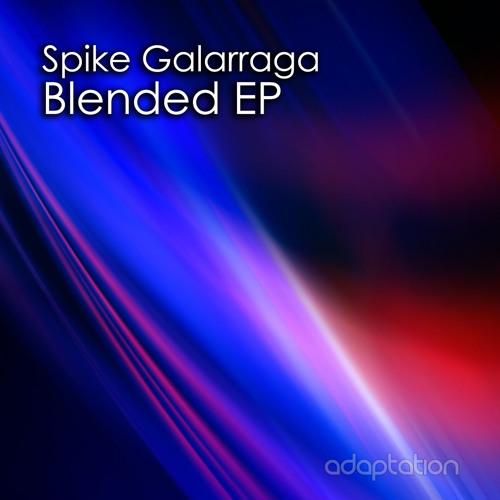 Spike Galarraga - Blended EP