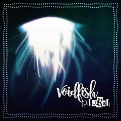Voidfish (Plural)
