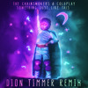 The Chainsmokers x Coldplay — Something Just Like This (Dion Timmer Remix) [Free Download]