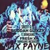 Sheff G   X Buddah Glixzy  X  DonGang Freśh X  Dongang McQueen - MAX PAYNE