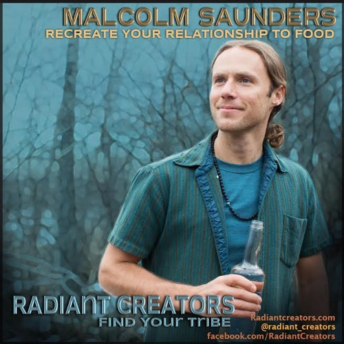 Radiant Creators Interview with Malcolm Saunders, Reconnecting To Our Food Through Intuitive Eating